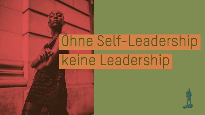 Ohne Self-Leadership keine Leadership